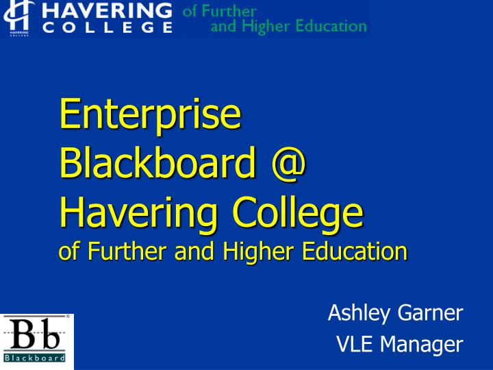 enterprise blackboard @ havering college of further and higher education n.