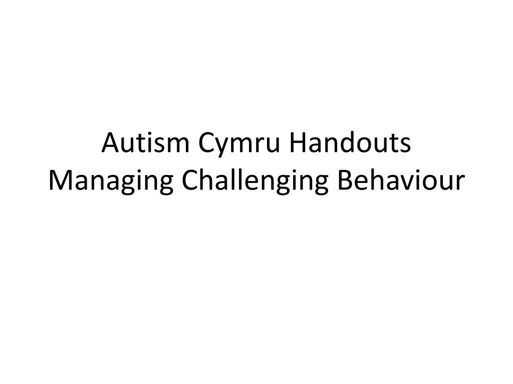 autism cymru handouts managing challenging behaviour l.