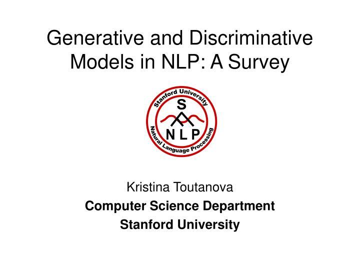 generative and discriminative models in nlp a survey n.