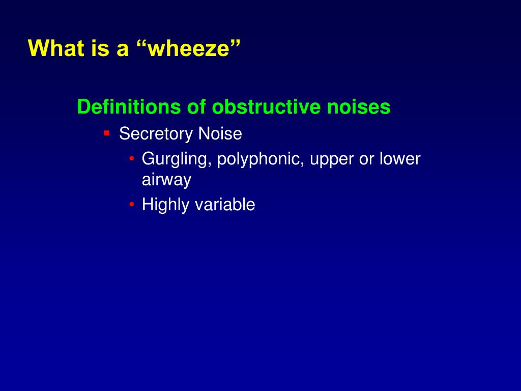 """What is a """"wheeze"""""""