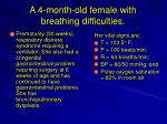 a 4 month old female with breathing difficulties