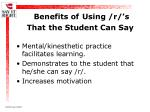 benefits of using r s that the student can say