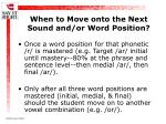 when to move onto the next sound and or word position