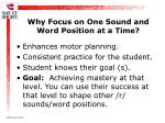 why focus on one sound and word position at a time