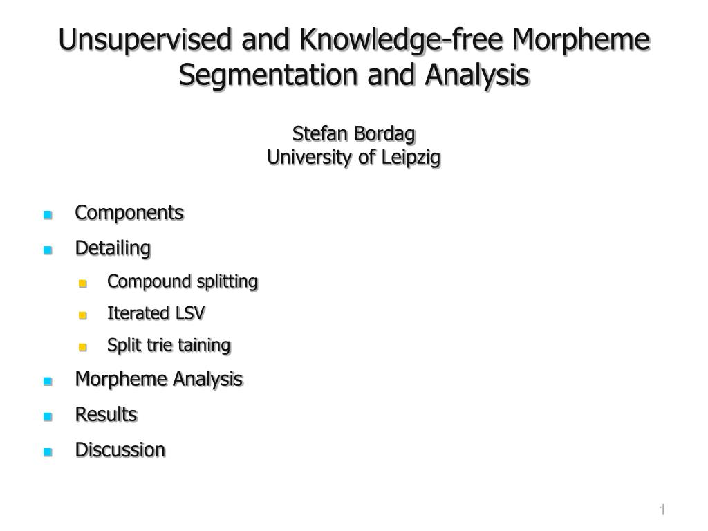 unsupervised and knowledge free morpheme segmentation and analysis l.