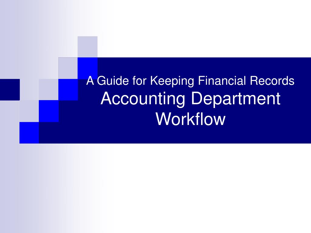 a guide for keeping financial records accounting department workflow l.