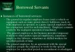 borrowed servants