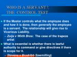 who is a servant the control test