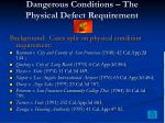 dangerous conditions the physical defect requirement