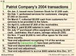 patriot company s 2004 transactions