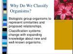 why do we classify organisms