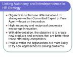 linking autonomy and interdependence to hr strategy7