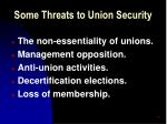 some threats to union security