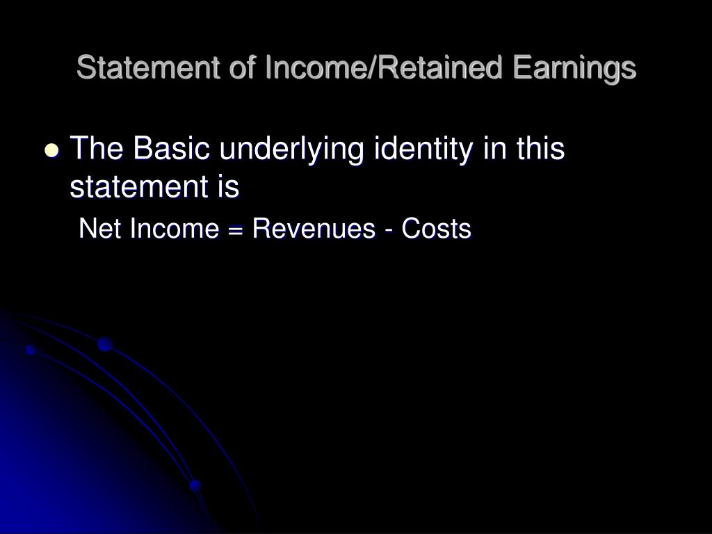 Statement of Income/Retained Earnings