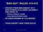 bad guy rules 413 415