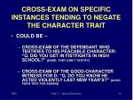 cross exam on specific instances tending to negate the character trait