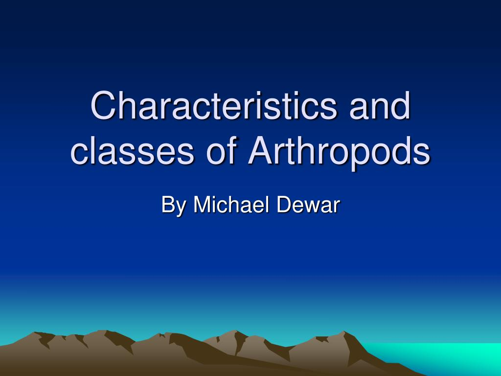 characteristics and classes of arthropods l.