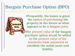 bargain purchase option bpo
