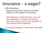 insurance a wager