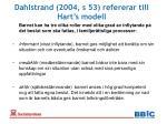 dahlstrand 2004 s 53 refererar till hart s modell