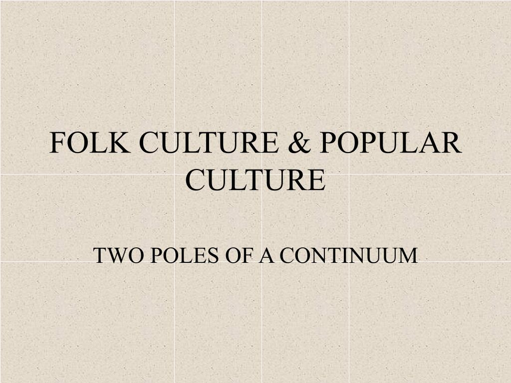 folk culture popular culture l.