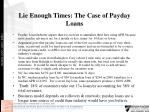 lie enough times the case of payday loans