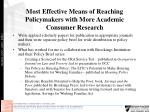 most effective means of reaching policymakers with more academic consumer research