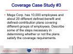 coverage case study 3