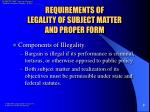 requirements of legality of subject matter and proper form3