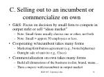 c selling out to an incumbent or commercialize on own