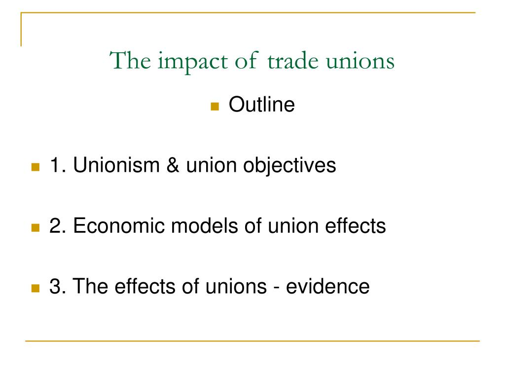 the impact of trade unions l.