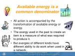 available energy is a common denominator