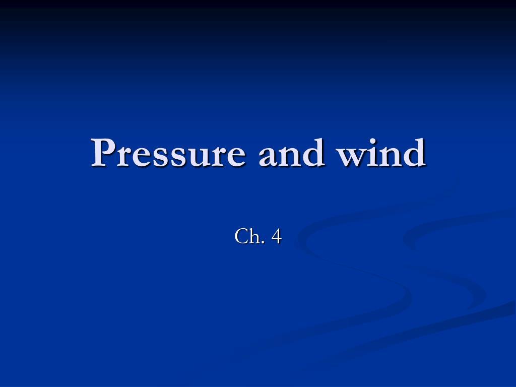 pressure and wind l.