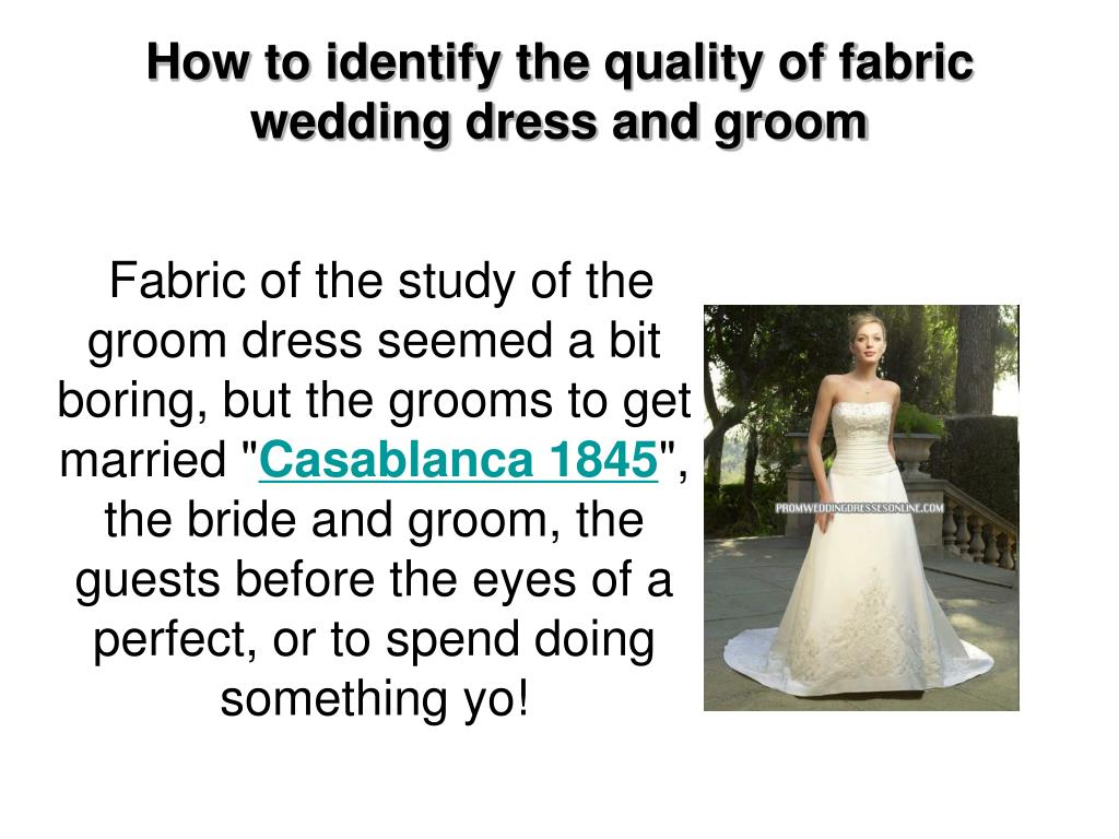 how to identify the quality of fabric wedding dress and groom l.