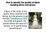 how to identify the quality of fabric wedding dress and groom