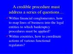 a credible procedure must address a series of questions