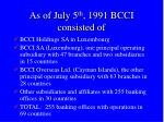 as of july 5 th 1991 bcci consisted of