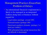 management practices exacerbate problem of delays