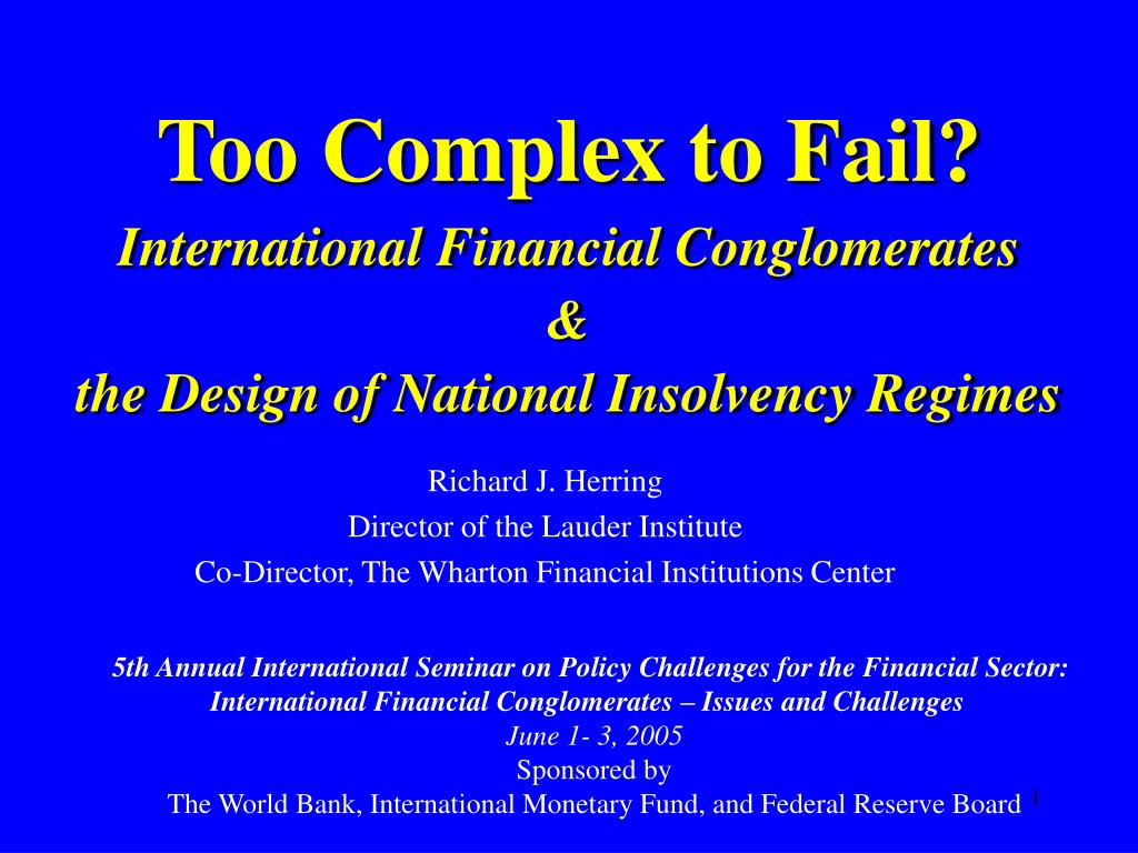 too complex to fail international financial conglomerates the design of national insolvency regimes l.