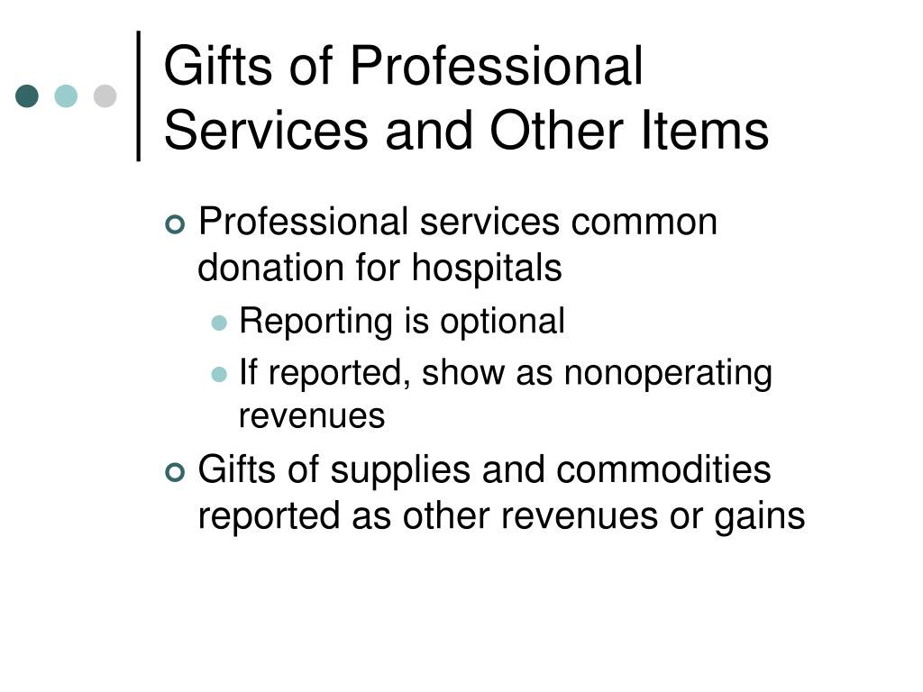 Gifts of Professional Services and Other Items