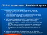 clinical assessment persistent apnea