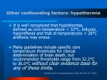 other confounding factors hypothermia