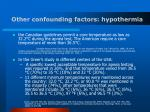 other confounding factors hypothermia33