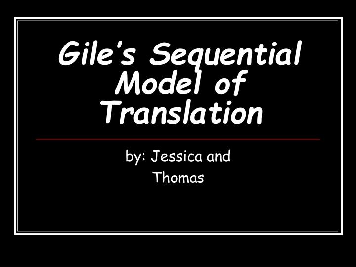 gile s sequential model of translation n.