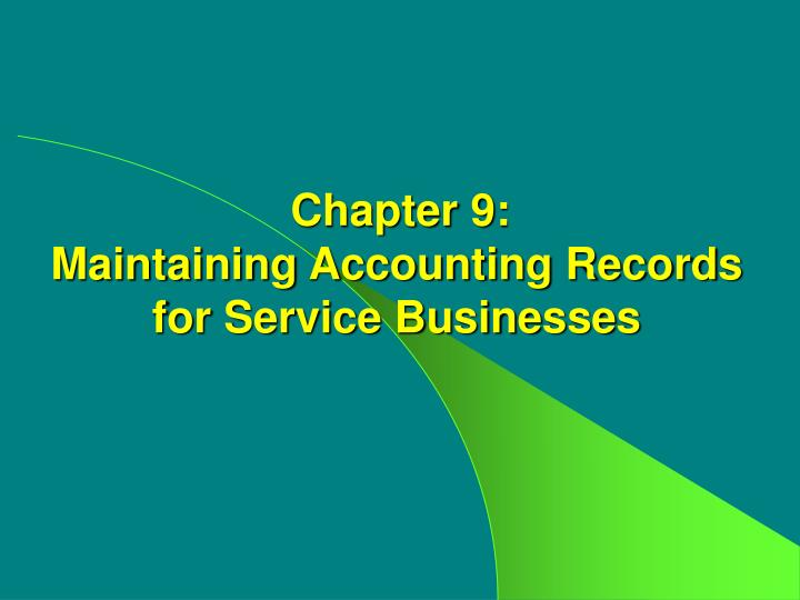 chapter 9 maintaining accounting records for service businesses n.