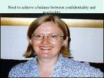 need to achieve a balance between confidentiality and practicality