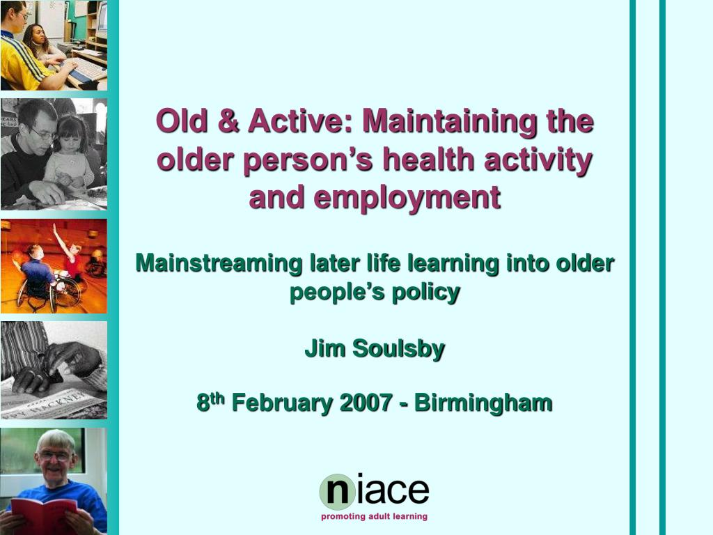 old active maintaining the older person s health activity and employment l.