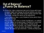 out of balance fuera de balance