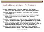 baseline literacy attributes pre treatment