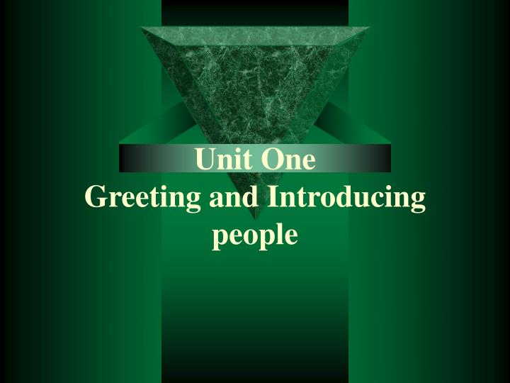 unit one greeting and introducing people n.